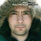 Play & Download Roll Roll And Flee by Nikola Sarcevic | Napster