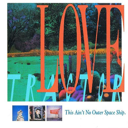 Play & Download This Ain't No Outer Space Ship by Love Tractor | Napster