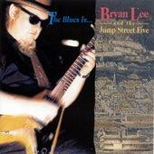 The Blues Is.. von Bryan Lee
