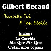 Play & Download Accroche-toi a ton etoile by Gilbert Becaud | Napster