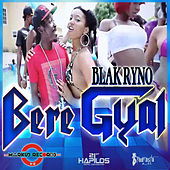 Play & Download Bere Gal - Single by Blak Ryno | Napster