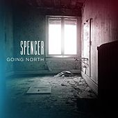 Play & Download Going North (Radio Edit) by Spencer | Napster