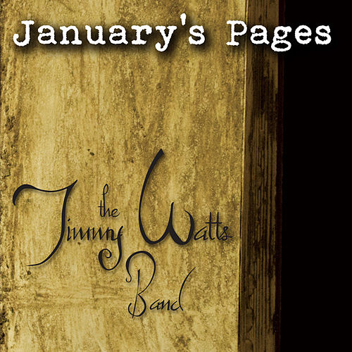 Play & Download January's Pages by The Jimmy Watts Band | Napster