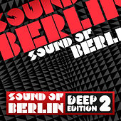 Play & Download Sound Of Berlin Deep Edition (Vol. 2) by Various Artists | Napster