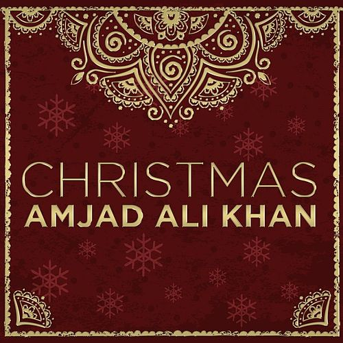 Play & Download Christmas by Amjad Ali Khan | Napster