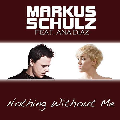 Nothing Without Me by Markus Schulz