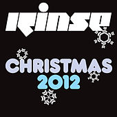 Rinse Christmas 2012 by Various Artists