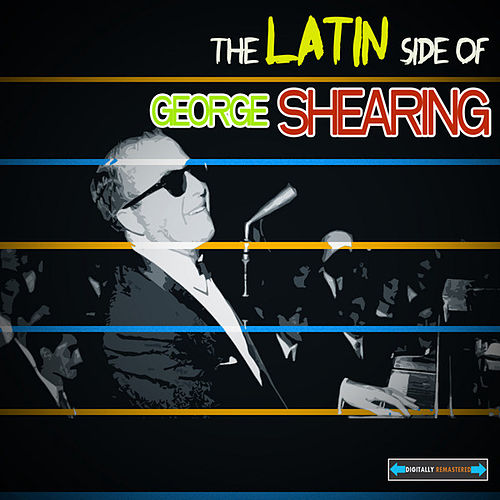 Play & Download The Latin Side of George Shearing by George Shearing | Napster