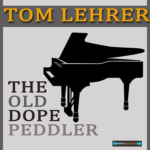 The Old Dope Peddler by Tom Lehrer