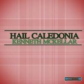 Hail Caledonia by Kenneth McKellar