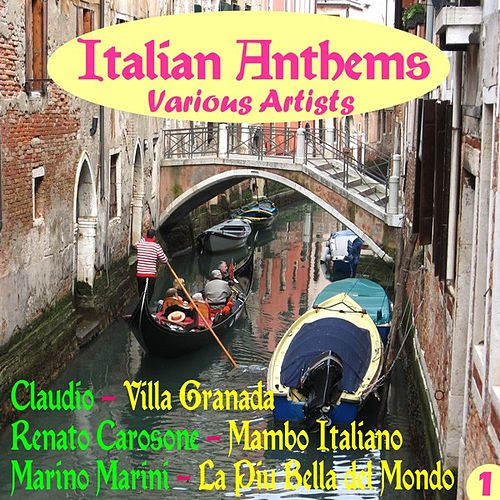 Play & Download Italian Anthems, Vol. One by Various Artists | Napster
