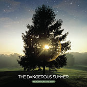 Play & Download Reach for the Sun: B-Sides by The Dangerous Summer | Napster