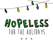 Play & Download Hopeless for the Holidays by Various Artists | Napster