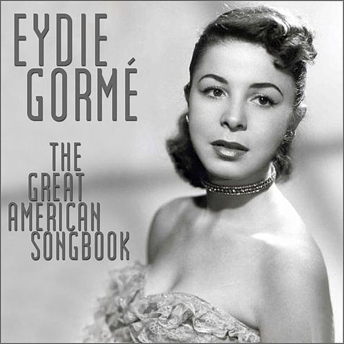 Play & Download The Great American Songbook by Eydie Gorme | Napster