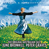 Rodgers and Hammersteins the Sound of Music - the Original Australian Cast - June Bronhill , Peter Graves von Various Artists