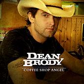 Play & Download Coffee Shop Angel by Dean Brody | Napster