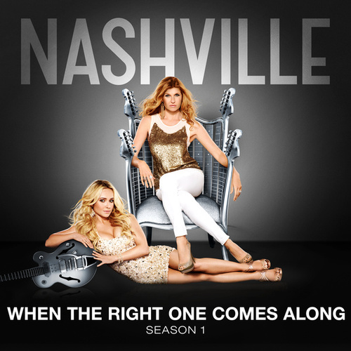 Play & Download When The Right One Comes Along by Nashville Cast | Napster