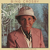 Play & Download Seasons: The Closing Chapter by Bing Crosby | Napster