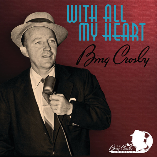 Play & Download With All My Heart by Bing Crosby | Napster