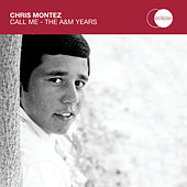 Play & Download Call Me - The A&M Years by Chris Montez | Napster