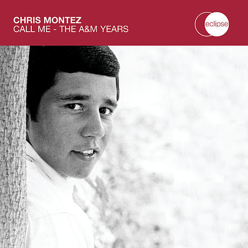 Call Me - The A&M Years by Chris Montez