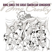 Play & Download Bing Sings The Great American Songbook by Bing Crosby | Napster