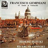 Play & Download Geminiani: VIe sonate di violoncello by Hidemi Susuki | Napster