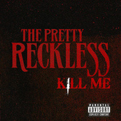 Play & Download Kill Me by The Pretty Reckless | Napster