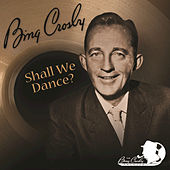 Play & Download Shall We Dance? by Bing Crosby | Napster