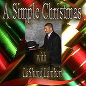 Play & Download A Simple Christmas by LaShund Lambert | Napster