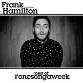 The Best of #OneSongAWeek by Frank Hamilton