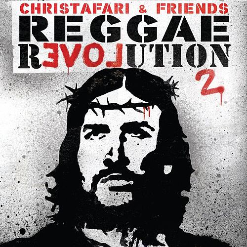 Play & Download Reggae Revolution Mixtape 2 by Christafari | Napster