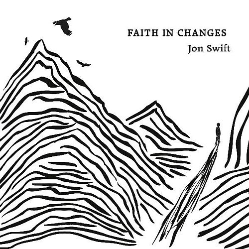 Faith in Changes by Jon Swift