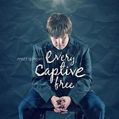 Play & Download Every Captive Free by Matt Gilman | Napster