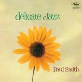 Delicate Jazz by Paul Smith (jazz piano)