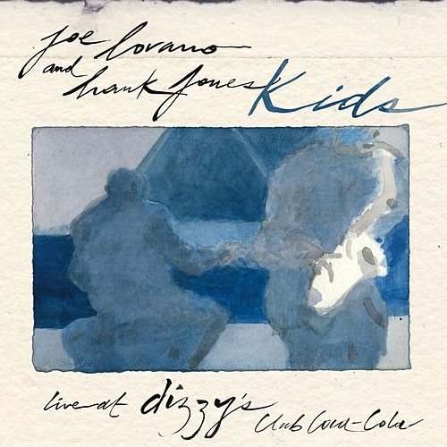 Kids: Live at Dizzy's Club by Joe Lovano
