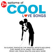 Epitome of Cool - Love Songs von Various Artists