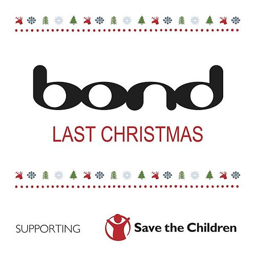 Play & Download Last Christmas by Bond | Napster
