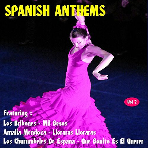 Play & Download Spanish Anthems, Vol. 2 by Various Artists | Napster
