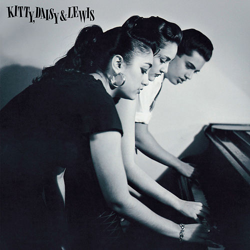 Play & Download Kitty, Daisy & Lewis by Kitty, Daisy & Lewis | Napster