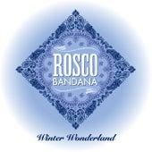 Winter Wonderland - Single by Rosco Bandana