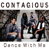Dance With Me - Single by Contagious