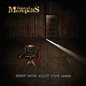 Play & Download Heavy Metal Killed Your Mama by Guns Of Moropolis | Napster