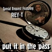 Play & Download Put It in the Past (ft Rey T) - Single by Special Request | Napster