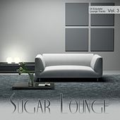 Play & Download Sugar Lounge Vol. 3 by Various Artists | Napster