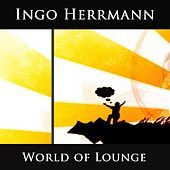 World Of Lounge by Ingo Herrmann