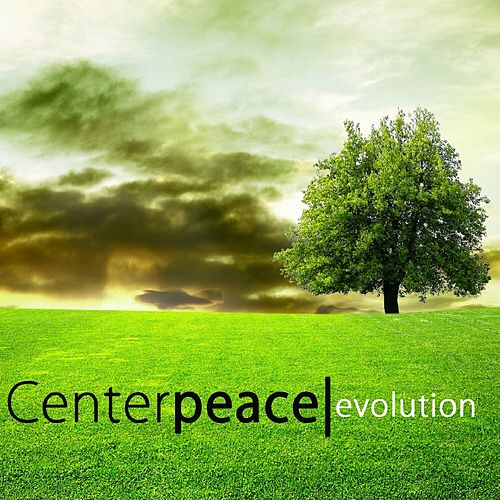 Play & Download Evolution - EP by CenterPeace | Napster