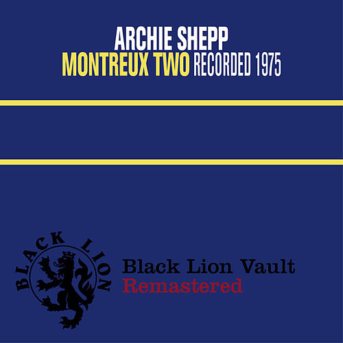 Play & Download Montreux Two by Archie Shepp | Napster
