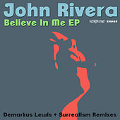 Play & Download Believe In Me EP by John Rivera | Napster