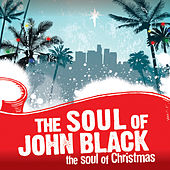 The Soul of Christmas by The Soul Of John Black